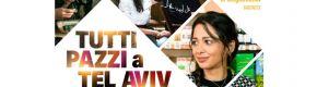 """Lunedì 19 Agosto ore 21.30 all'Arena Cinema Astoria di Lerici proiezione del film """"Tutti pazzi a Tel Aviv"""""""