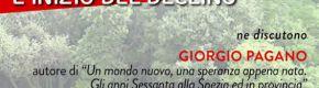 """Giorgio Pagano e Bruno Arpaia discutono su """"Gli anni Sessanta tra speranza ed inizio del declino"""" – San Terenzo, Parco Shelley – martedì 21 luglio ore 21"""